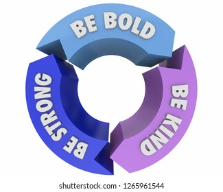 Be Bold Kind Strong Life Advice Arrows Circle Diagram 3d Illustration