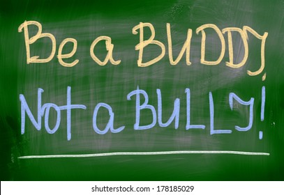Be A Buddy Not A Bully Concept