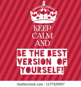 Be calm and be the best version of yourself