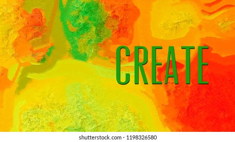 Be inspired to CREATE with this inspirational illustration - bright, colourful painted effect