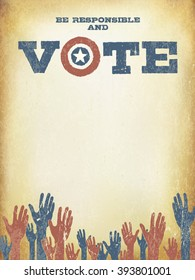 Be responsible and Vote! Vintage patriotic poster to encourage voting in elections. Voting poster design template, vintage styled. Raster version.