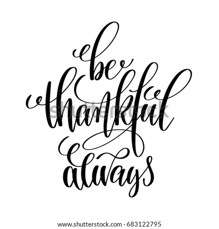 Be Thankful Always Black White Hand Stock Illustration 683122795