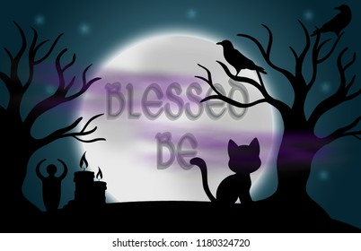 "Beautiful glowing moon and stars with the words ""blessed be"" in the centre, surrounded by silhouetted trees, ravens, candles, a goddess statue, a cat, and fog."