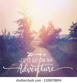 Beautiful walking path with Quote - Let's go on an adventure