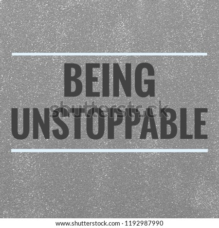 Being Unstoppablemotivational Quotes Stock Illustration 1192987990