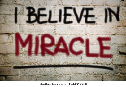 Believe in miracle