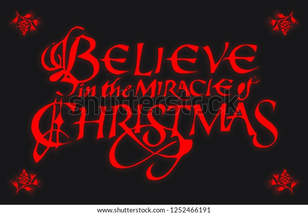 The Miracle Of Christmas.Believe Miracle Christmas Stock Illustration 1252466191
