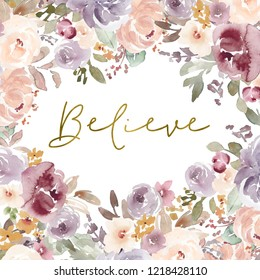 Believe Quote Background with Watercolor Flower Frame. Wall Art Print With Christian Message