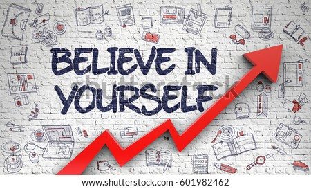Believe In Yourself Drawn on White Brick wall. 3d.