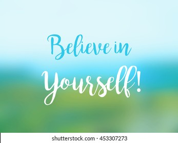 19763 Believe In Believe In Yourself Images Royalty Free Stock