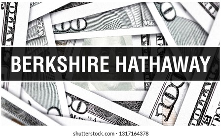 Berkshire Hathaway Closeup Concept. American Dollars Cash Money,3D rendering. Berkshire Hathaway at Dollar Banknote. Financial USA money banknote and commercial money investment profit concept