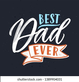 Best Dad Ever slogan handwritten with gorgeous decorative cursive calligraphic font on black background and decorated with elegant ribbon. Festive card for Father's day celebration