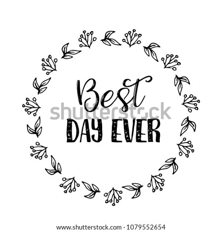 Royalty Free Stock Illustration Of Best Day Ever Text Flower Wreath