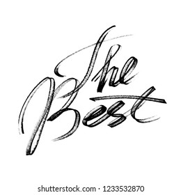 The Best - Modern calligraphy, hand drawn lettering, design for t-shirt or poster