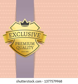 Best quality choice exclusive product gold label. shiny warranty logotype of premium stuff and vertical banner with sample text raster illustration.