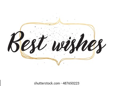 Best wishes inscription. Greeting card with calligraphy. Hand drawn lettering design. Photo overlay. Typography for invitation, banner, poster or clothing design. quote