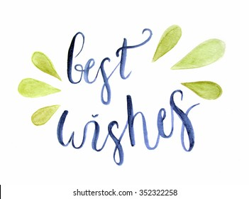 Best wishes lettering. Hand-drawn inscription. Watercolor words