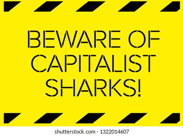 Beware of capitalist sharks Warning sign simple colours