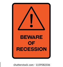 Beware of recession fictitious warning sign, realistically looking.