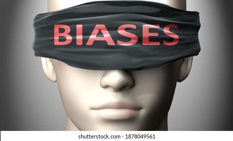 Biases can make things harder to see or makes us blind to the reality - pictured as word Biases on a blindfold to symbolize denial and that Biases can cloud perception, 3d illustration