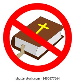 Bible prohibited sign. Atheistic worldview, absence of belief in deities, religious skepticism concept