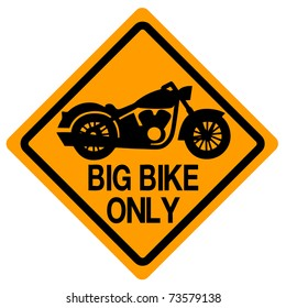 Big bike only