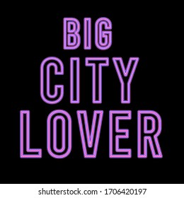 Big City Lover graphic for t shirt, apparel and other uses.