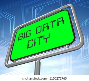 Big Data City Road Sign 3d Illustration Shows Suburban Bigdata Infrastructure Development Or Smartcity