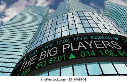 The Big Players Major Business Companies Trading Firms Ticker 3d Illustration
