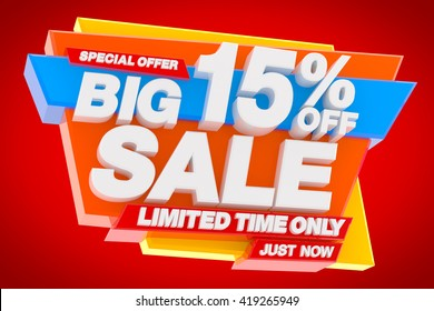 BIG SALE LIMITED TIME ONLY SPECIAL OFFER 15 % OFF JUST NOW illustration 3D rendering