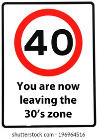 A birthday concept made as a road sign illustrating someone reaching their 40th birthday