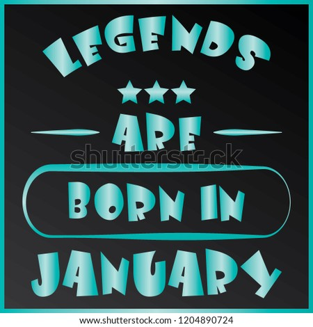 30819fefc Royalty Free Stock Illustration of BIRTHDAY QUOTE LEGENDS BORN ...