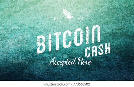 Bitcoin Cash Grunge Accepted Here Vintage Design
