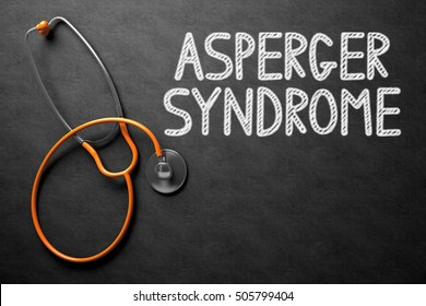 Black Chalkboard with Asperger Syndrome - Medical Concept. Medical Concept: Asperger Syndrome Handwritten on Black Chalkboard. Top View of Orange Stethoscope on Chalkboard. 3D Rendering.