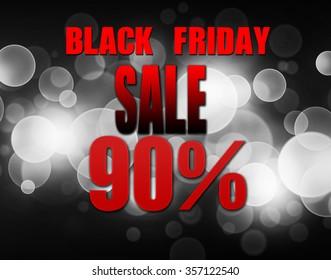 Black friday sale ninety percent on background. Black and white lights bokeh background.
