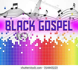 Black Gospel Representing Sound Tracks And Song
