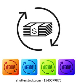 Black Refund money icon isolated on white background. Financial services, cash back concept, money refund, return on investment, savings account. Set icon in color square buttons