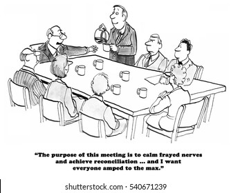 Black and white business cartoon about trying to calm frayed nerves with a lot of coffee.