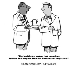 Black and white medical cartoon about a doctor who has been made adviser to those complaining about their health insurance plan.