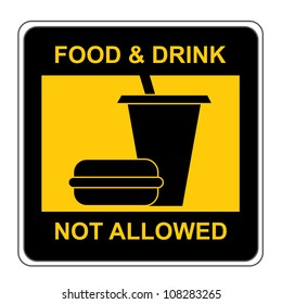 Black and Yellow Square Food and Drink Not Allow Sign  Isolate on White Background
