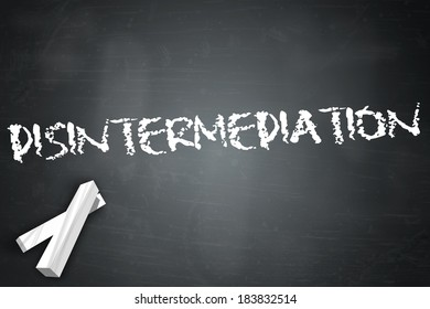 Blackboard with Disintermediation wording