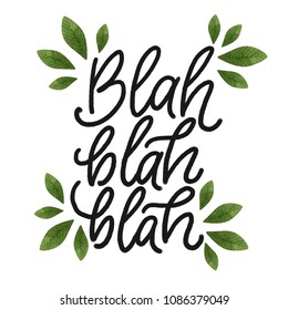 Blah blah blah. Hand drawn lettering. Modern mono width brush calligraphy for stickers, blogs and social media. Text for prints and posters.