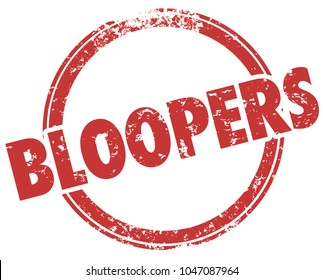 Bloopers Mistakes Errors Outtakes Red Stamp Word Illustration