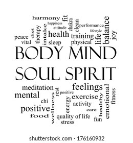 Body Mind Soul Spirit Word Cloud Concept in black and white with great terms such as harmony, life, sleep, fit and more.