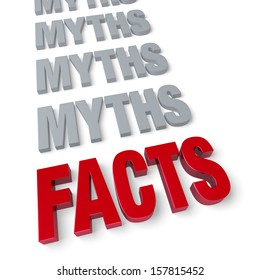 "Bold, bright red ""FACTS"" in front of a row of plain, gray ""MYTHS"".  Isolated on white."