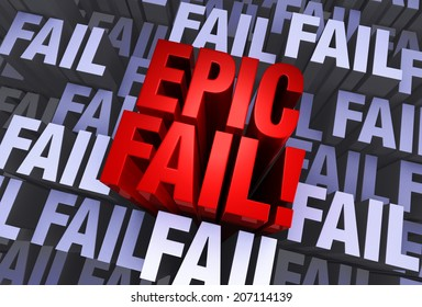 "A bold, red ""EPIC FAIL"" emerges from a muted 3d background made up of multiple instances of the word ""FAIL"""
