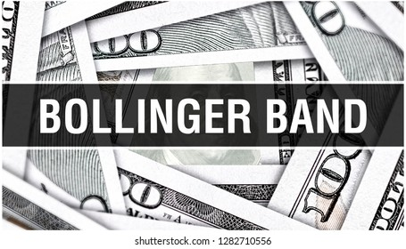 Bollinger Band Concept Closeup. American Dollars Cash Money,3D rendering. Bollinger Band at Dollar Banknote. Financial USA money banknote Commercial money investment profit concept