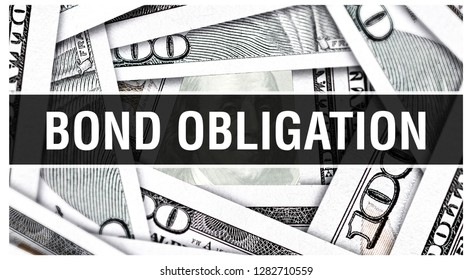 Bond Obligation Concept Closeup. American Dollars Cash Money,3D rendering. Bond Obligation at Dollar Banknote. Financial USA money banknote Commercial money investment profit concept