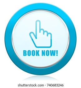 Book now blue chrome silver metallic border web icon. Round button for internet and mobile phone application designers.