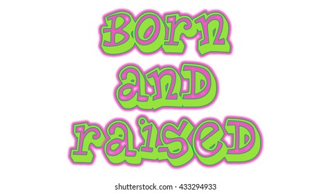 Born and Raised Word Clip Art